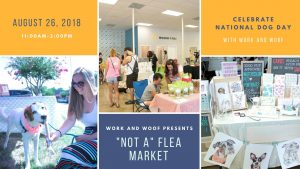 """Work and Woof Presents: """"Not"""" a Flea Market @ Work & Woof 