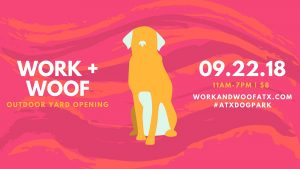 Outdoor Yard Opening Bash @ Work & Woof | Austin | Texas | United States